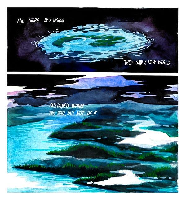 """""""Ve orada bir hayal olarak / Yeni bir dünya gördüler / Boşlukta var edilmiş, ama ondan değil"""""""