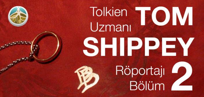 Tom Shippey Röportajı – Bölüm 2