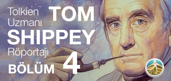 Tom Shippey Röportajı – Bölüm 4