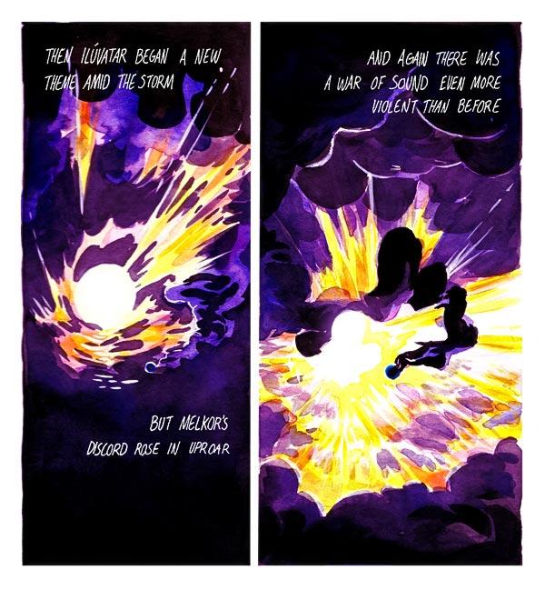 Bunun üzerine Ilúvatar fırtınanın içinde yeni bir ezgiye başladı / Ama Melkor'un gürültüsü bir velveleyle yükseldi / Ve yine bir ses savaşı oldu öncekinden dahi daha şiddetli