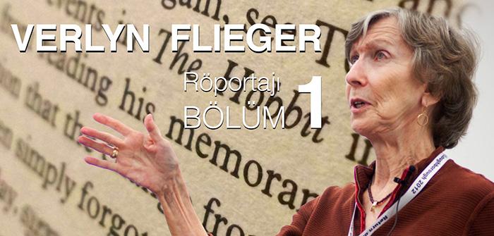 Verlyn Flieger Röportajı – Bölüm 1