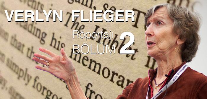Verlyn Flieger Röportajı – Bölüm 2
