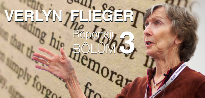 Verlyn Flieger Röportajı – Bölüm 3
